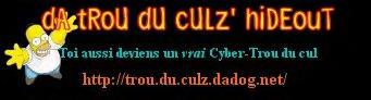 Da TrOu Du CuL HiDeOuT